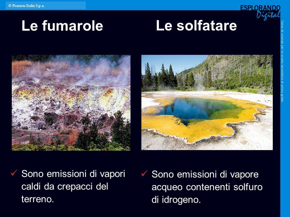 Le fumarole Sono emissioni di vapore acqueo contenenti solfuro di idrogeno. Sono emissioni di vapori caldi da crepacci del terreno. Le solfatare © Pea