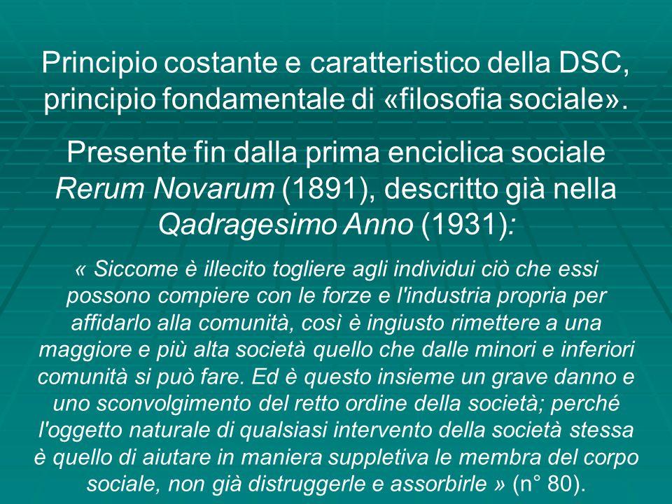 Principio costante e caratteristico della DSC, principio fondamentale di «filosofia sociale». Presente fin dalla prima enciclica sociale Rerum Novarum