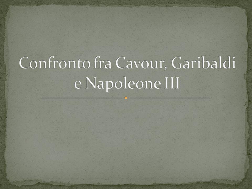 Camillo Benso, Conte di Cavour Giuseppe Garibaldi Napoleone III Confronto fra l'ideologia Confronto fra la politica interna e estera Confronto fra la vita Fonti