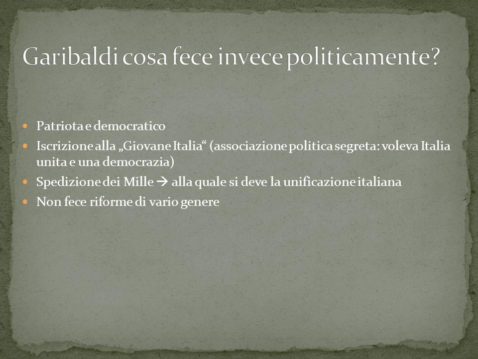 """Patriota e democratico Iscrizione alla """"Giovane Italia"""" (associazione politica segreta: voleva Italia unita e una democrazia) Spedizione dei Mille  a"""