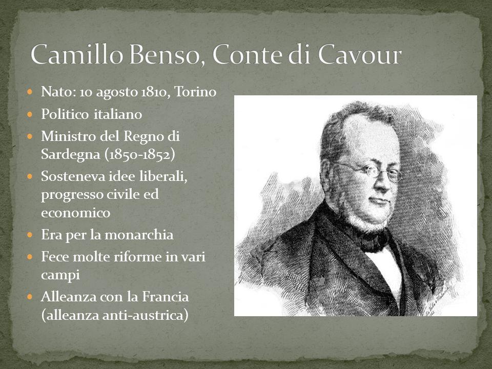 Nato: 10 agosto 1810, Torino Politico italiano Ministro del Regno di Sardegna (1850-1852) Sosteneva idee liberali, progresso civile ed economico Era p