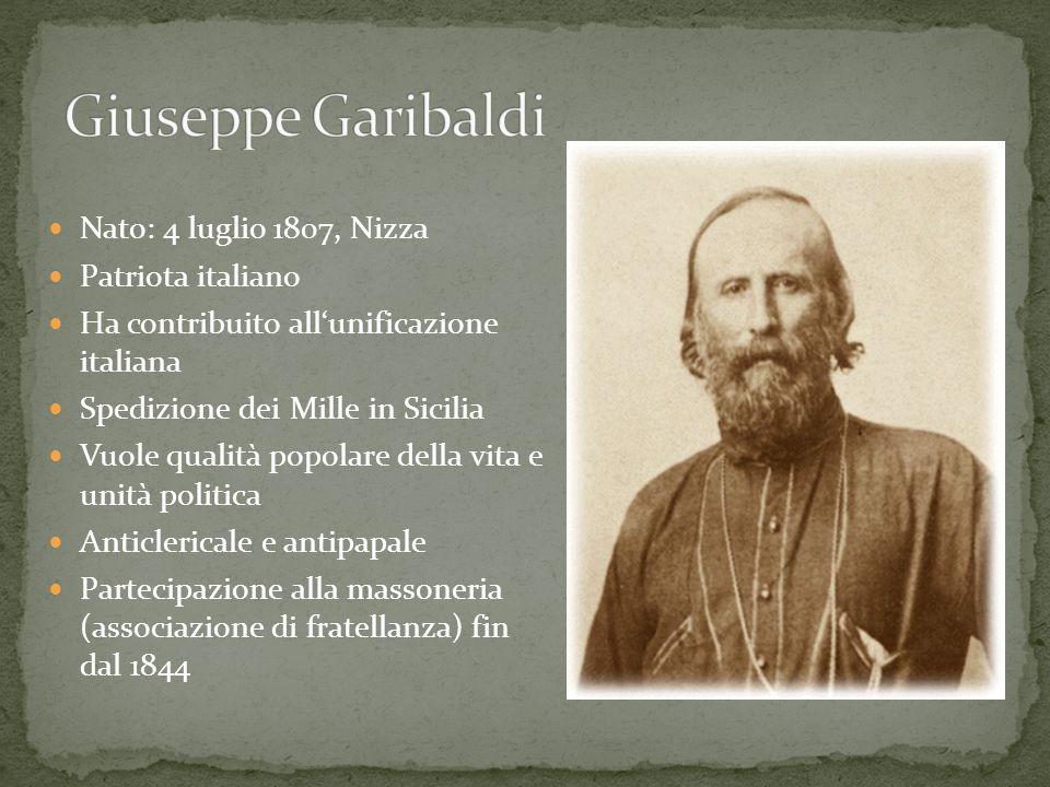 Nato: 4 luglio 1807, Nizza Patriota italiano Ha contribuito all'unificazione italiana Spedizione dei Mille in Sicilia Vuole qualità popolare della vit