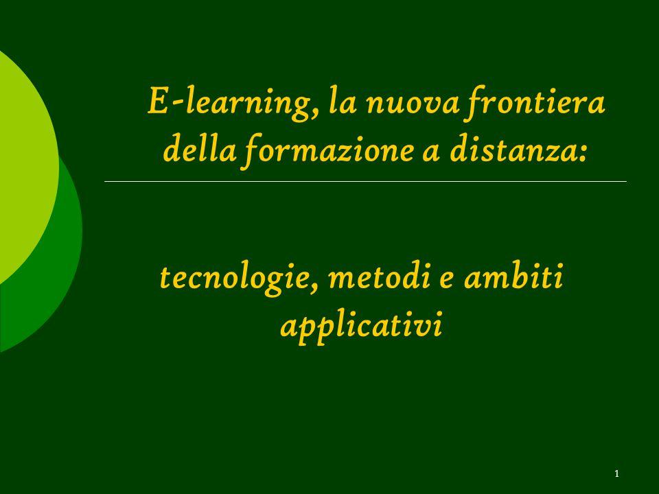 1 E-learning, la nuova frontiera della formazione a distanza: tecnologie, metodi e ambiti applicativi