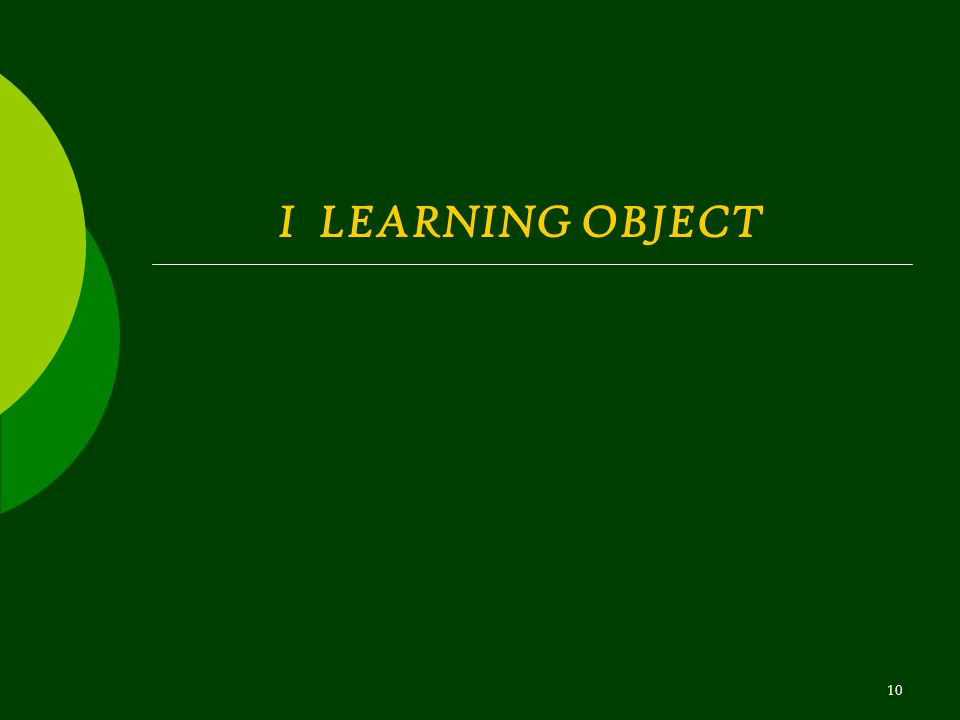 10 I LEARNING OBJECT