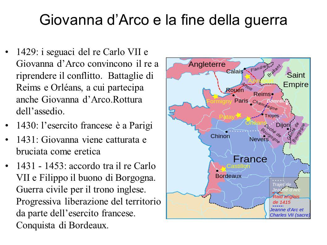 Giovanna d'Arco e la fine della guerra 1429: i seguaci del re Carlo VII e Giovanna d'Arco convincono il re a riprendere il conflitto. Battaglie di Rei