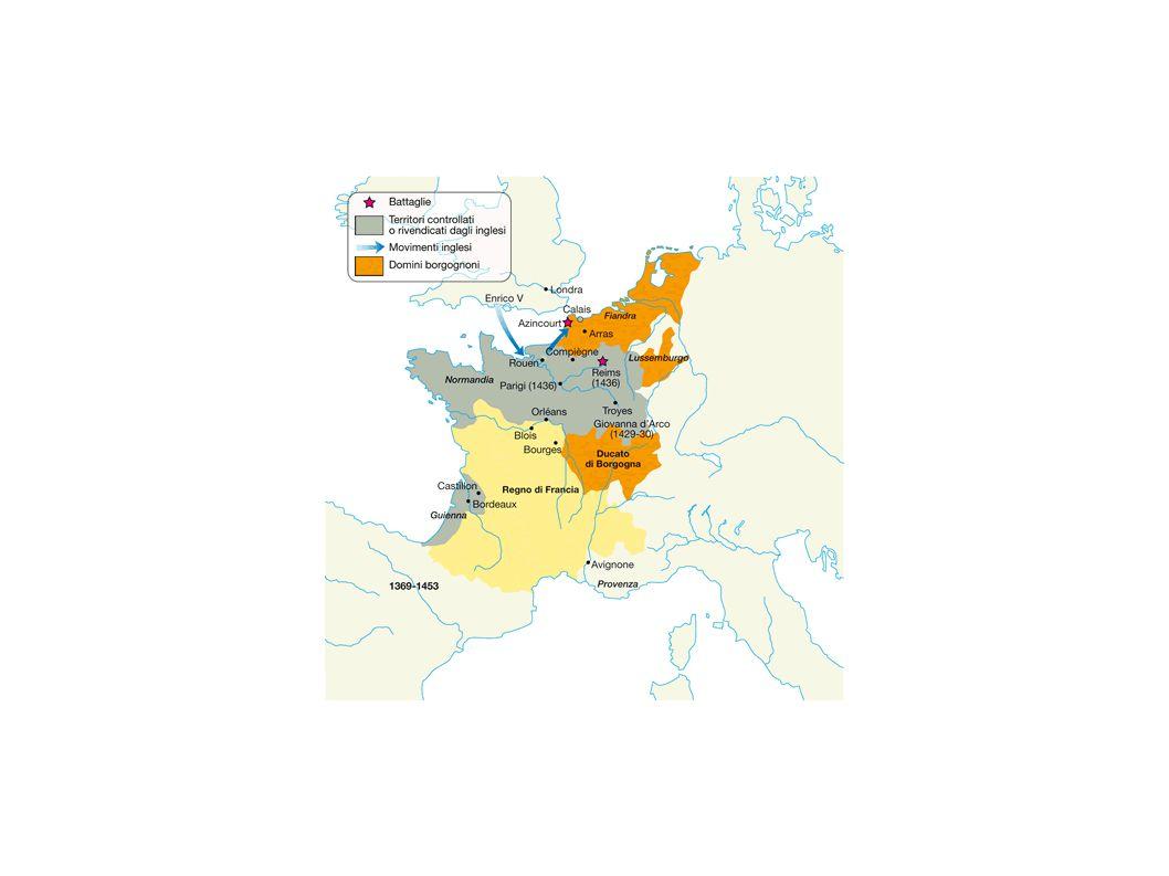 La quarta fase (1410-1435) 1415: Enrico V conquista la Francia settentrionale.