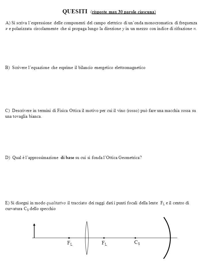 B) Scrivere l'equazione che esprime il bilancio energetico elettromagnetico A) Si scriva l'espressione delle componenti del campo elettrico di un'onda monocromatica di frequenza e polarizzata circolarmente che si propaga lungo la direzione y in un mezzo con indice di rifrazione n.