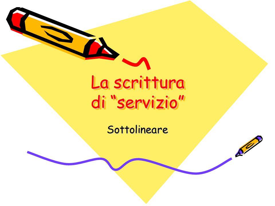 """La scrittura di """"servizio"""" Sottolineare"""
