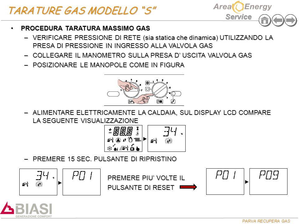 """PARVA RECUPERA GAS Service TARATURE GAS MODELLO """"S"""" PROCEDURA TARATURA MASSIMO GASPROCEDURA TARATURA MASSIMO GAS –VERIFICARE PRESSIONE DI RETE (sia st"""