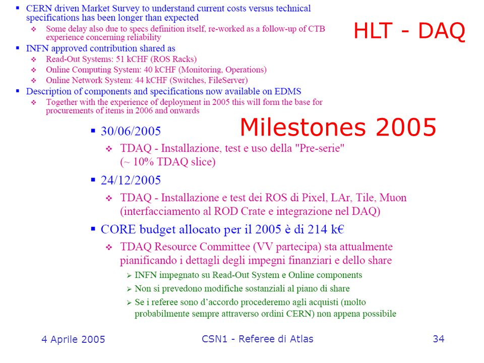 4 Aprile 2005 CSN1 - Referee di Atlas34 HLT - DAQ Milestones 2005