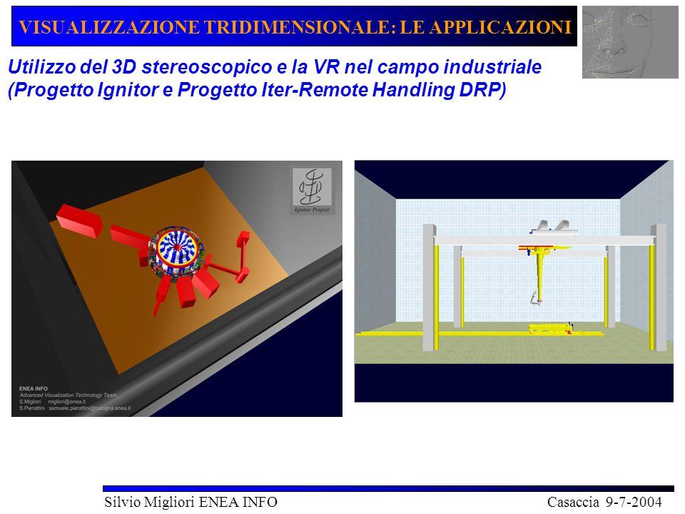 VISUALIZZAZIONE TRIDIMENSIONALE: LE APPLICAZIONI Silvio Migliori ENEA INFO Casaccia 9-7-2004 COMMESSA 'IGNITOR' Progettazione assistita dalla simulazione VR Disegni sviluppati da Ansaldo in CATIA5 Import dei modelli in DVMockup Realizzazioni di sequenze di Ass./Disass.