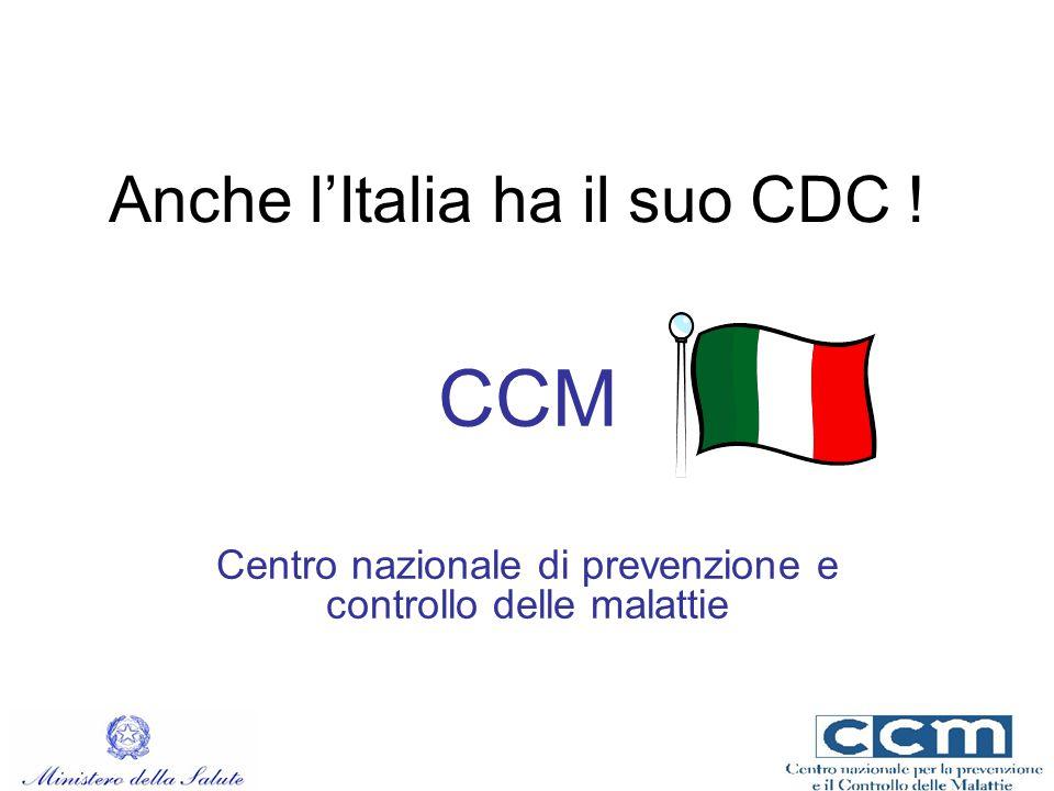 Anche l'Italia ha il suo CDC ! CCM Centro nazionale di prevenzione e controllo delle malattie
