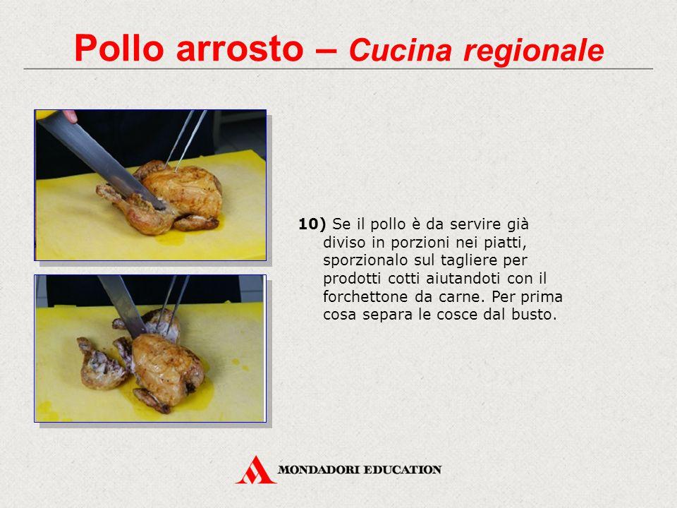 10) Se il pollo è da servire già diviso in porzioni nei piatti, sporzionalo sul tagliere per prodotti cotti aiutandoti con il forchettone da carne.