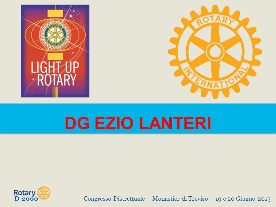 DG EZIO LANTERI D-2060Congresso Distrettuale – Monastier di Treviso – 19 e 20 Giugno 2015
