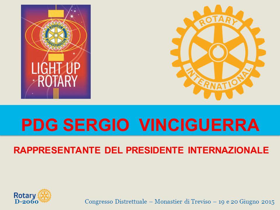 PDG SERGIO VINCIGUERRA RAPPRESENTANTE DEL PRESIDENTE INTERNAZIONALE D-2060Congresso Distrettuale – Monastier di Treviso – 19 e 20 Giugno 2015