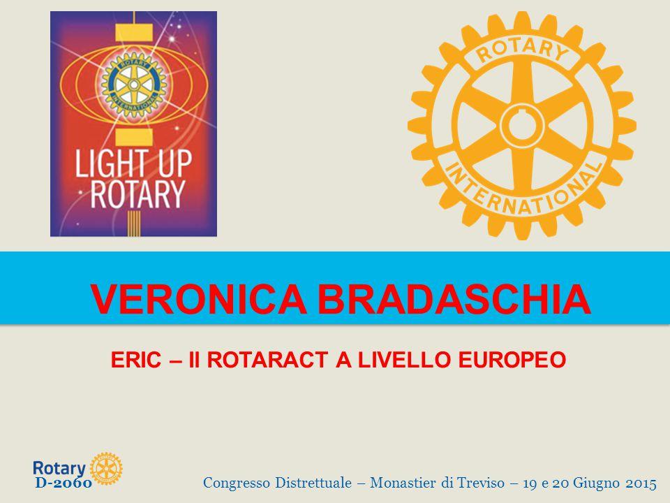 VERONICA BRADASCHIA ERIC – Il ROTARACT A LIVELLO EUROPEO D-2060Congresso Distrettuale – Monastier di Treviso – 19 e 20 Giugno 2015