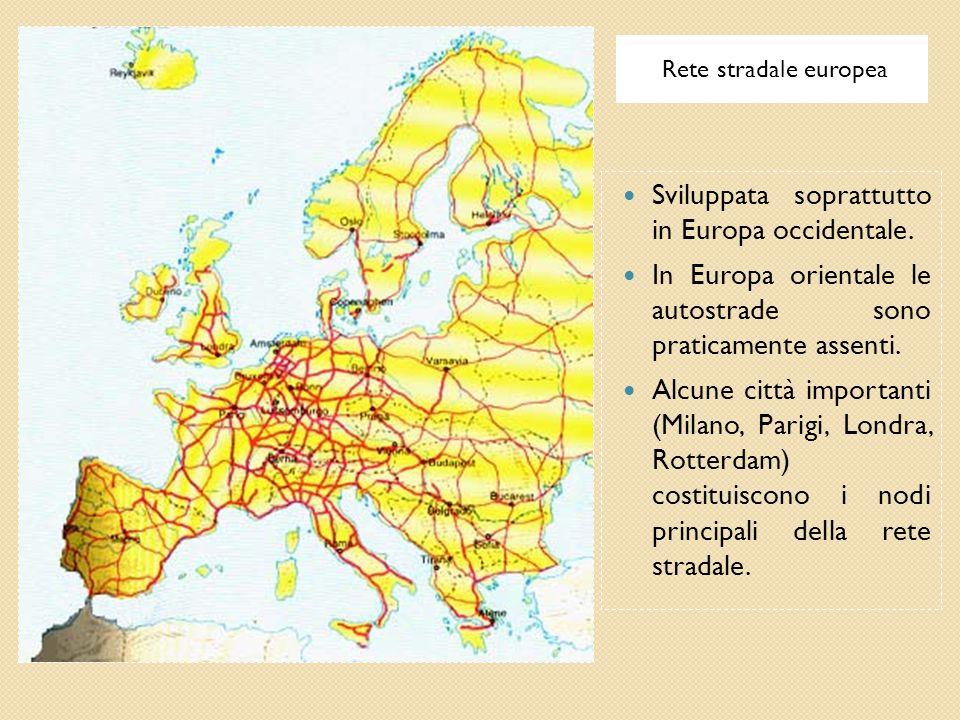 Rete stradale europea Sviluppata soprattutto in Europa occidentale. In Europa orientale le autostrade sono praticamente assenti. Alcune città importan