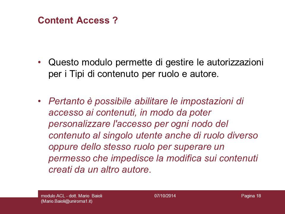 Content Access ? Questo modulo permette di gestire le autorizzazioni per i Tipi di contenuto per ruolo e autore. Pertanto è possibile abilitare le imp