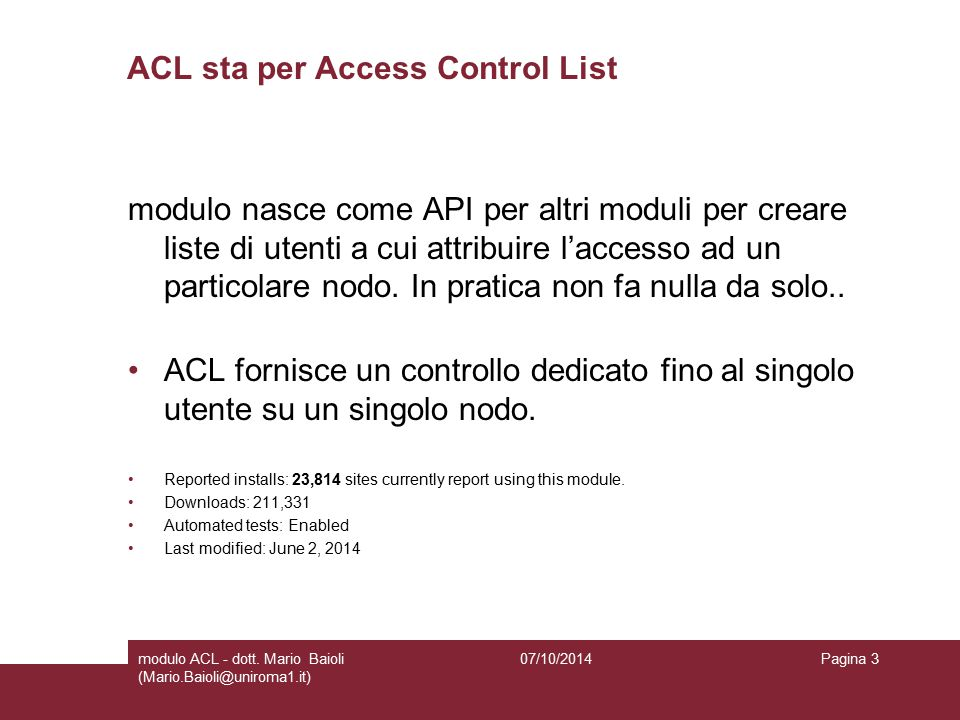 ACL + Content Access Perché ACL + Content Access.