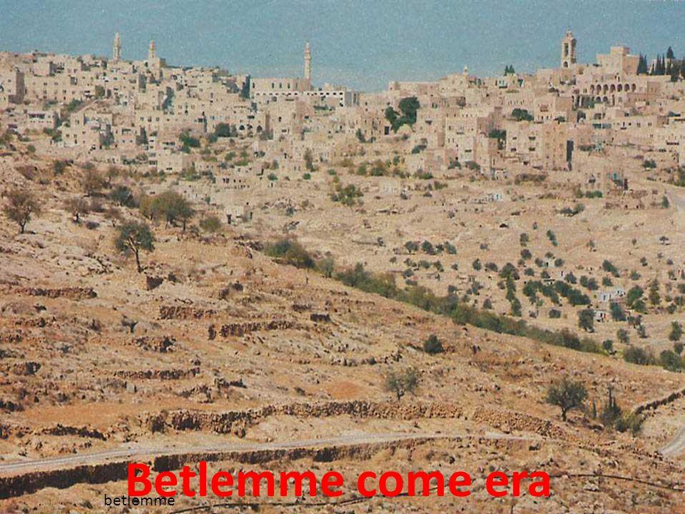 betlemme Betlemme come era
