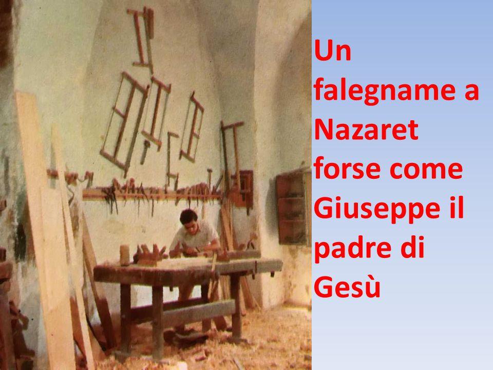 Un falegname a Nazaret forse come Giuseppe il padre di Gesù