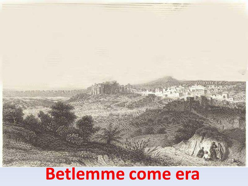 Betlemme come era