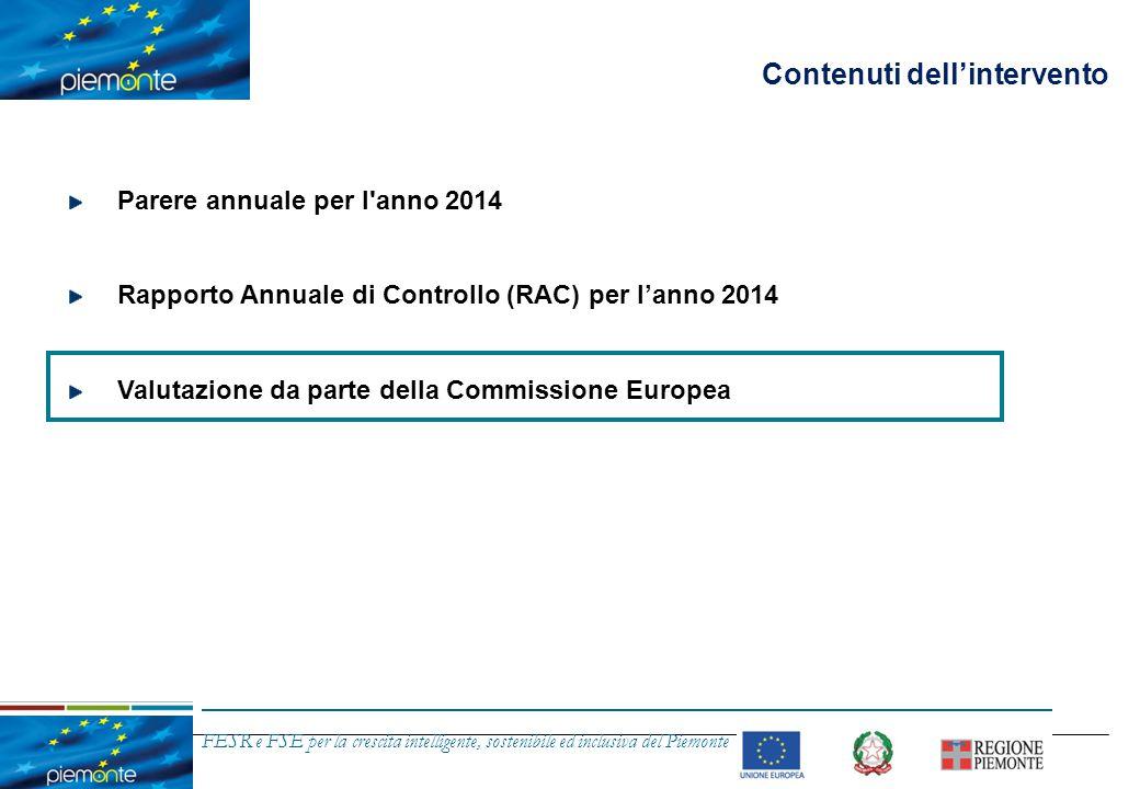 FESR e FSE per la crescita intelligente, sostenibile ed inclusiva del Piemonte Valutazione da parte della Commissione Europea (segue) L'Autorità di Audit ha ricevuto la nota Ref.
