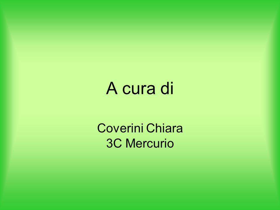 A cura di Coverini Chiara 3C Mercurio