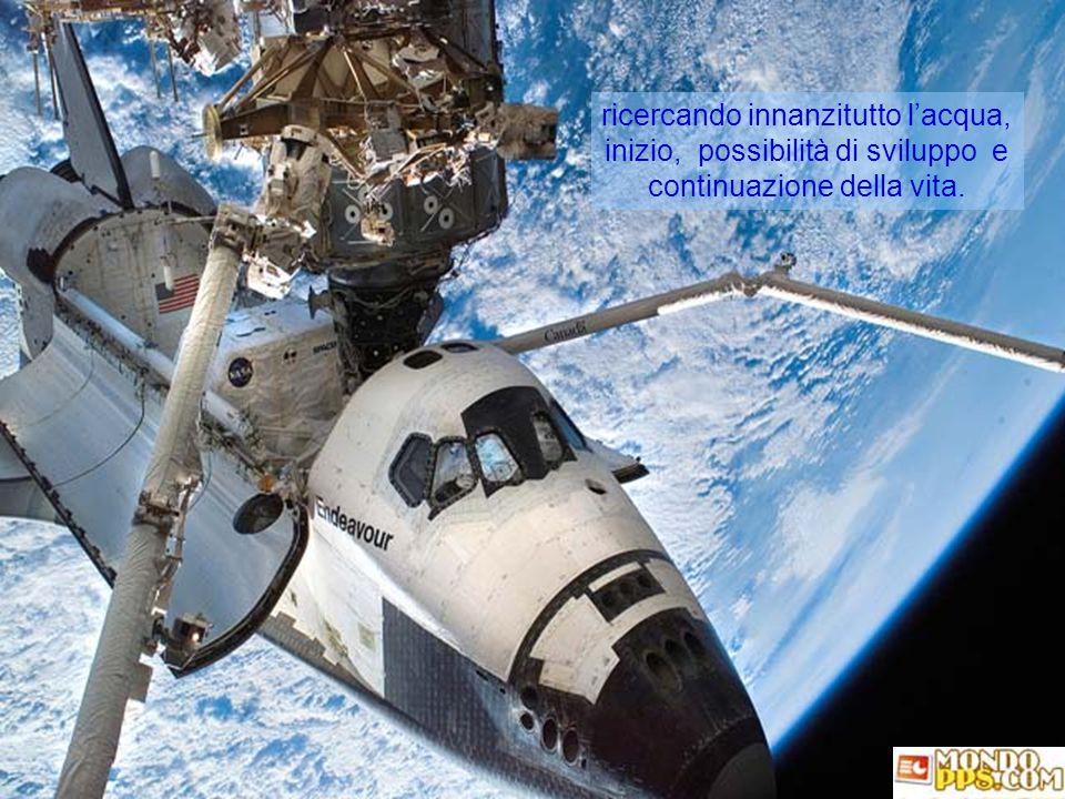 """nel cercare di scoprire se vi sono possibilità di vita umana nei pianeti """"più vicini"""""""