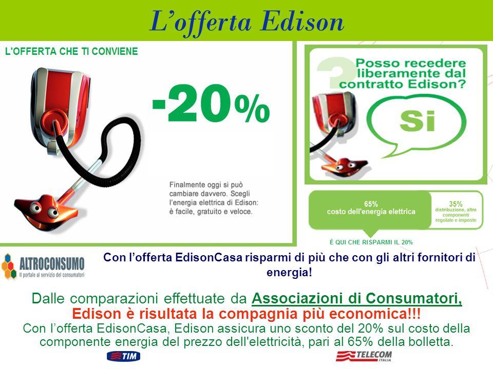 Dalle comparazioni effettuate da Associazioni di Consumatori, Edison è risultata la compagnia più economica!!.