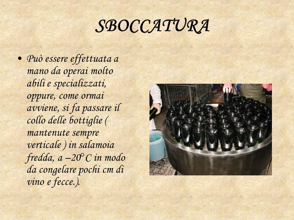 SBOCCATURA possono poi essere eliminate stappando la bottiglia e sboccandola ( à la glace).