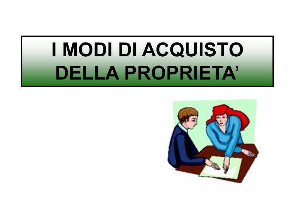 I MODI DI ACQUISTO DELLA PROPRIETA'