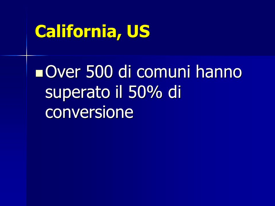 California, US Over 500 di comuni hanno superato il 50% di conversione Over 500 di comuni hanno superato il 50% di conversione