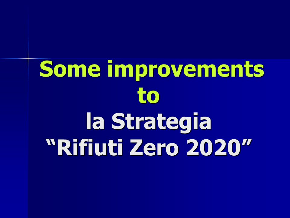 Some improvements to la Strategia Rifiuti Zero 2020 Some improvements to la Strategia Rifiuti Zero 2020