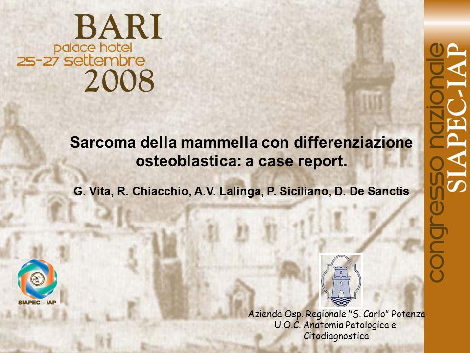 Introduzione Gli osteosarcomi extrascheletrici primitivi sono stati riportati in varie sedi anatomiche, ma la loro incidenza nella mammella è estremamente rara.