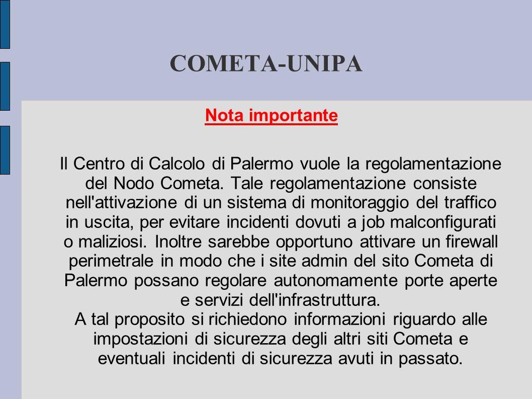 COMETA-UNIPA Nota importante Il Centro di Calcolo di Palermo vuole la regolamentazione del Nodo Cometa.