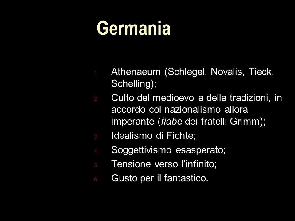 Germania 1.Athenaeum (Schlegel, Novalis, Tieck, Schelling); 2.