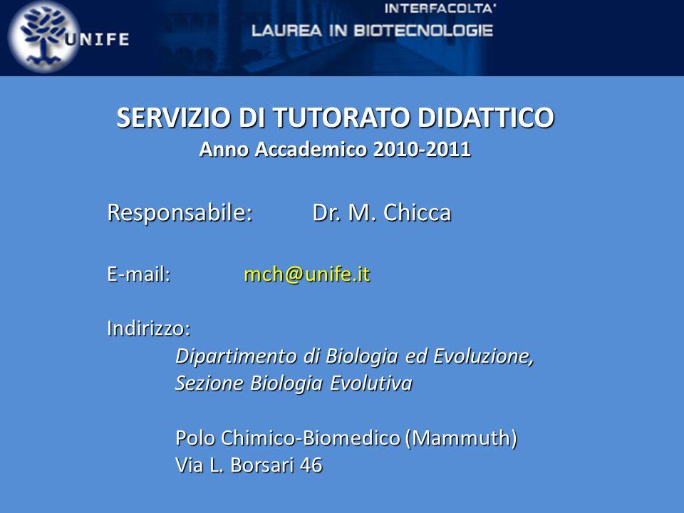 SERVIZIO DI TUTORATO DIDATTICO Anno Accademico 2010-2011 Responsabile:Dr.
