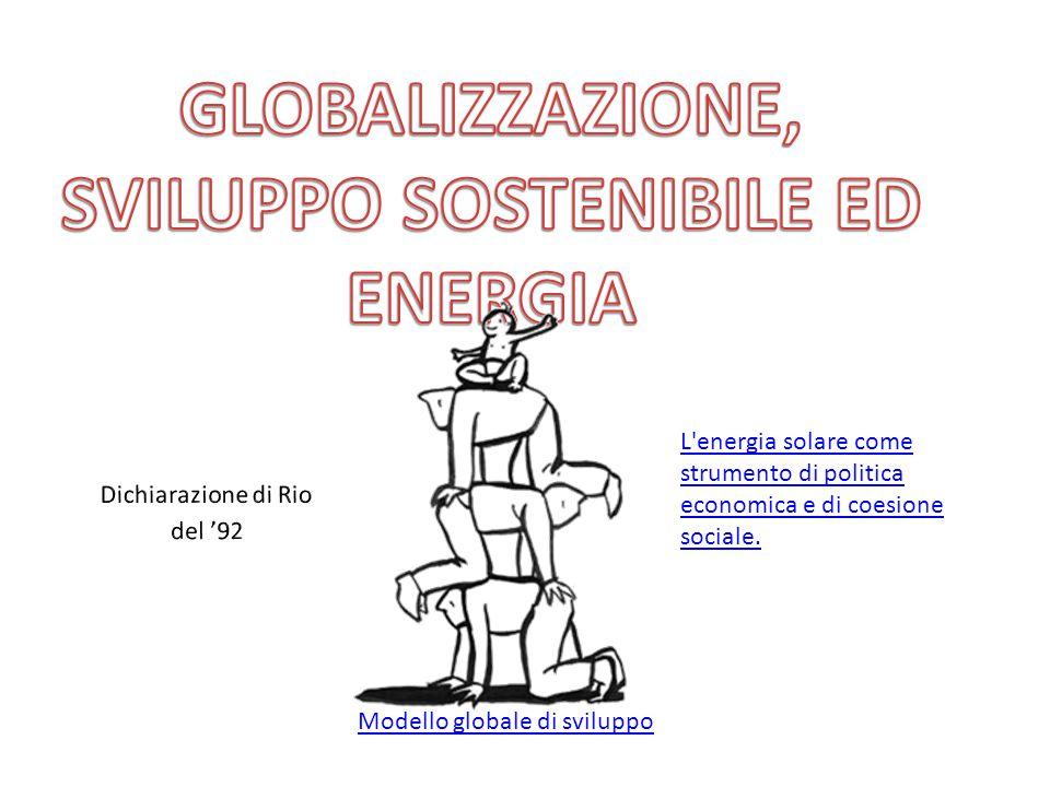 Modello globale di sviluppo L energia solare come strumento di politica economica e di coesione sociale.