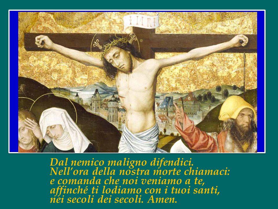 Passione di Cristo, confortaci. O buon Gesù, esaudiscici.