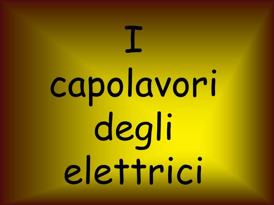 I capolavori degli elettrici