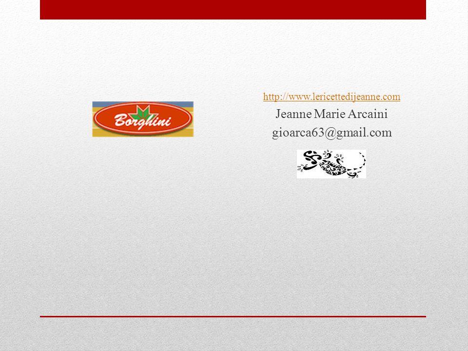 http://www.lericettedijeanne.com Jeanne Marie Arcaini gioarca63@gmail.com