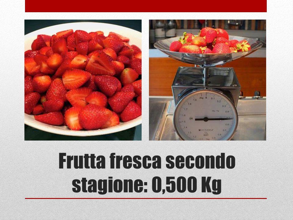 Frutta fresca secondo stagione: 0,500 Kg