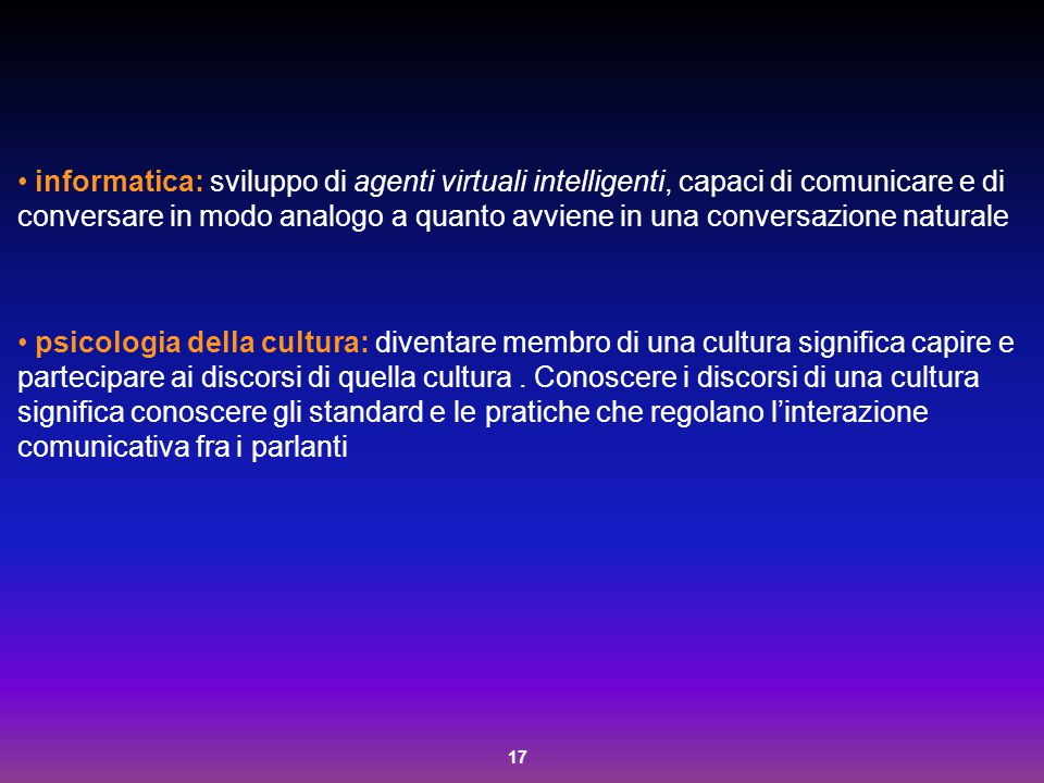 17 informatica: sviluppo di agenti virtuali intelligenti, capaci di comunicare e di conversare in modo analogo a quanto avviene in una conversazione n