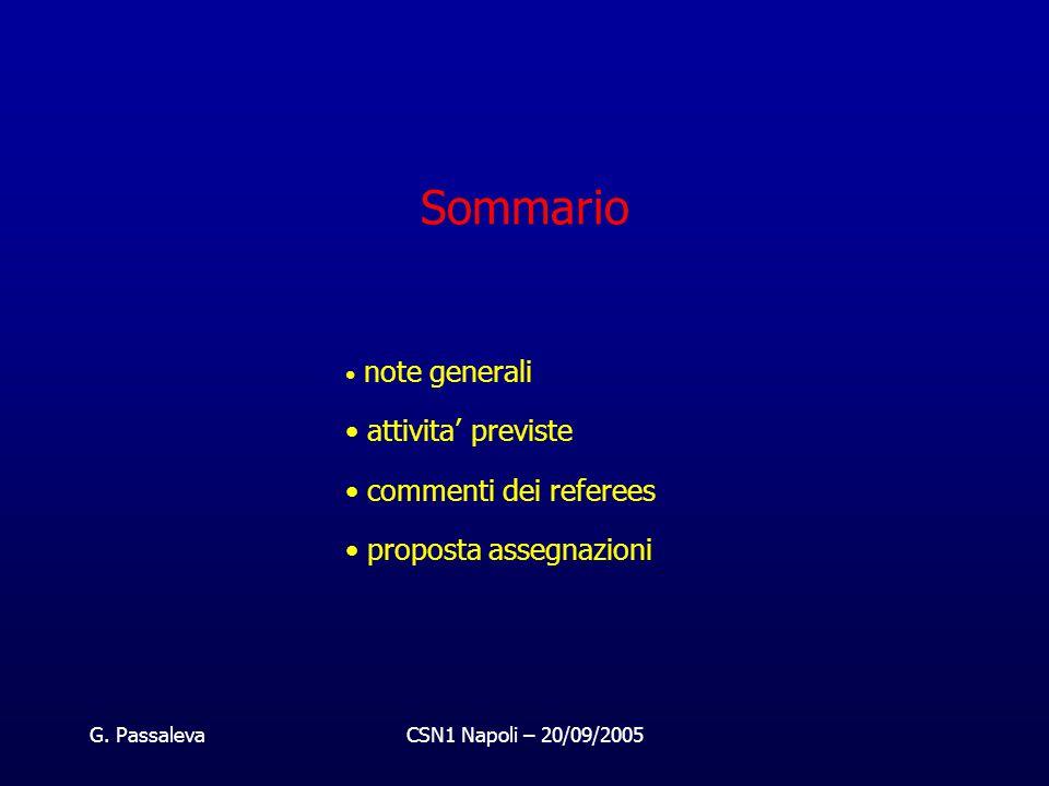 G. PassalevaCSN1 Napoli – 20/09/2005 Sommario note generali attivita' previste commenti dei referees proposta assegnazioni