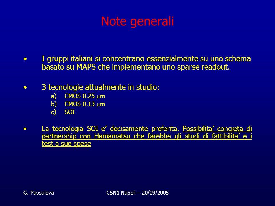 G. PassalevaCSN1 Napoli – 20/09/2005 Note generali I gruppi italiani si concentrano essenzialmente su uno schema basato su MAPS che implementano uno s