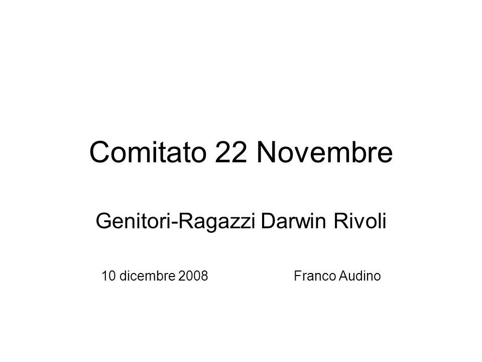 Comitato 22 Novembre Genitori-Ragazzi Darwin Rivoli 10 dicembre 2008 Franco Audino
