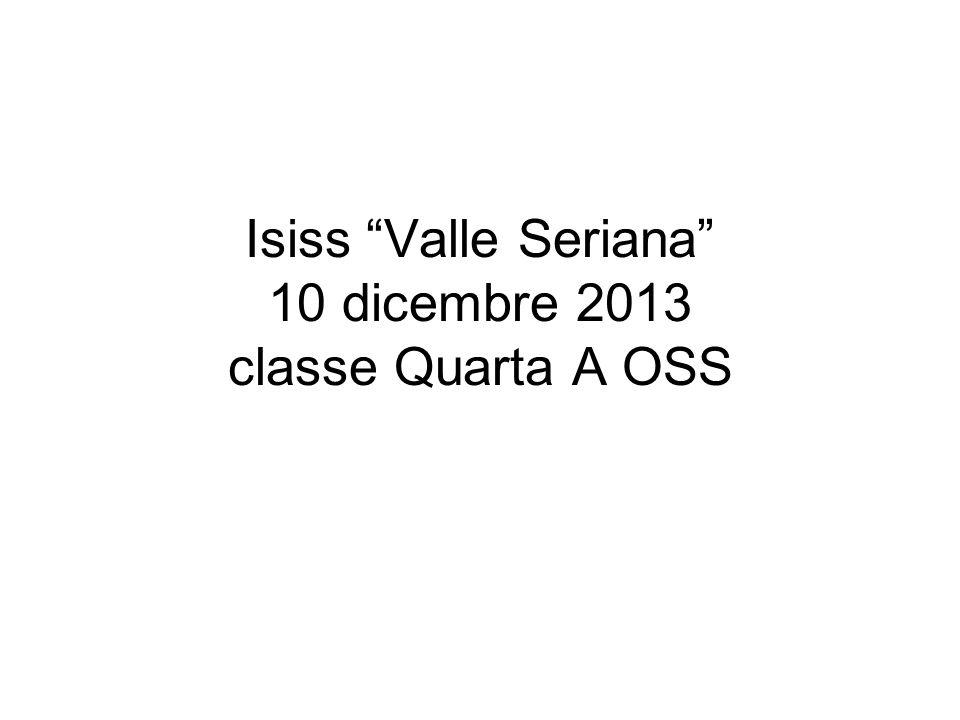 "Isiss ""Valle Seriana"" 10 dicembre 2013 classe Quarta A OSS"