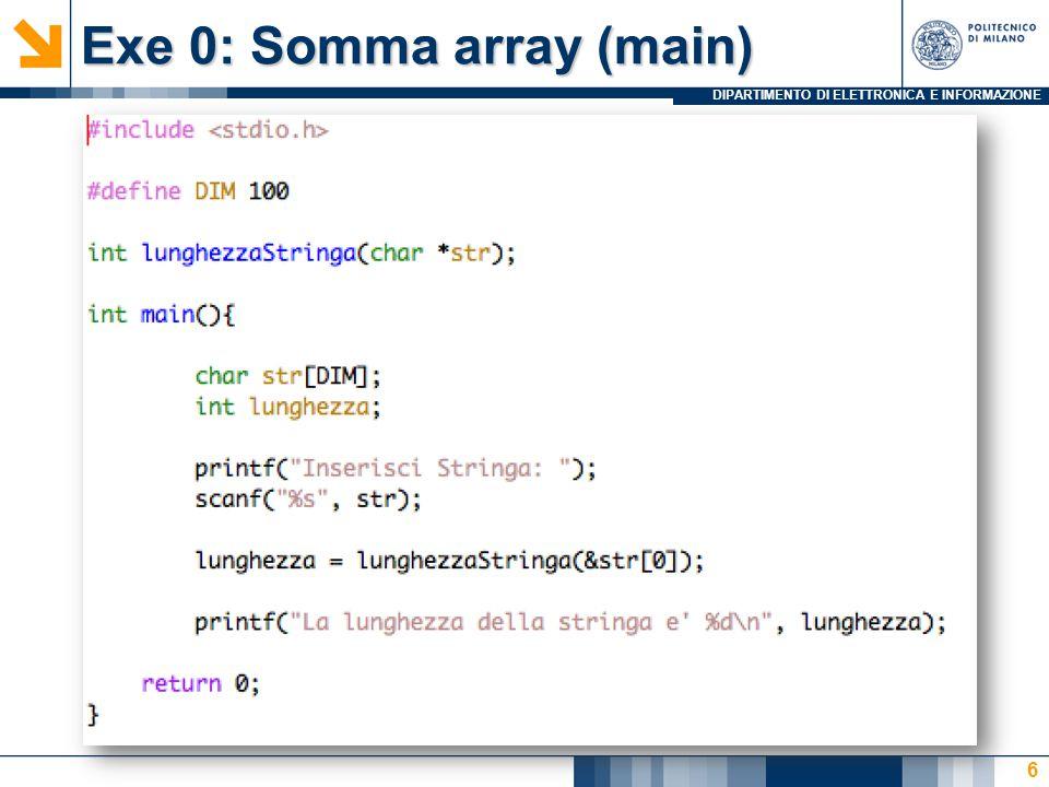 DIPARTIMENTO DI ELETTRONICA E INFORMAZIONE Exe 0: Somma array (main) 6