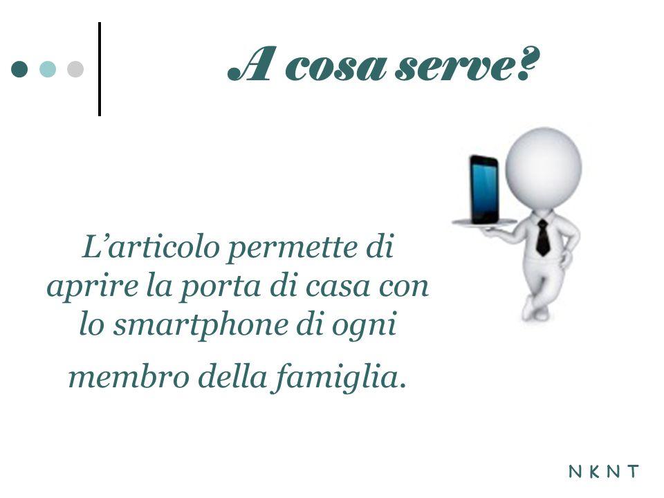 L'articolo permette di aprire la porta di casa con lo smartphone di ogni membro della famiglia.